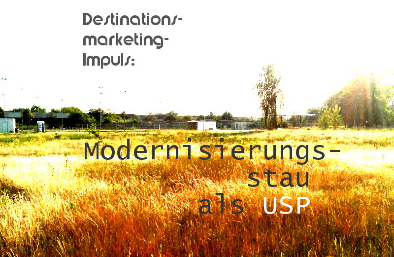 Destinationsmarketing-Impuls: Modernisierungsstau als USP